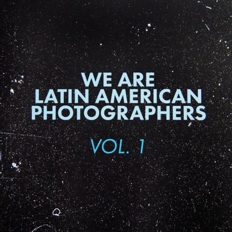 W.A.L.A.P, We are latin american photograhers Vol. 1