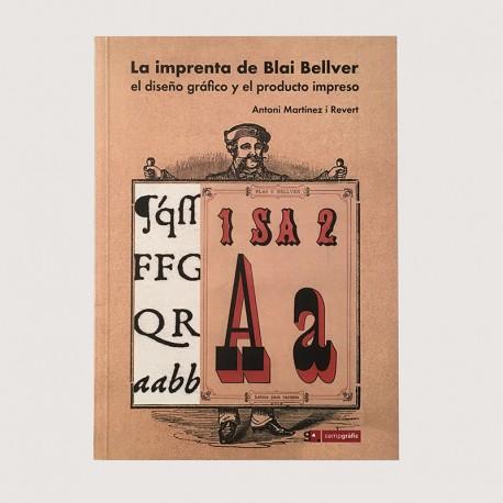 La imprenta de Blai Bellver. El diseño gráfico y el producto impreso