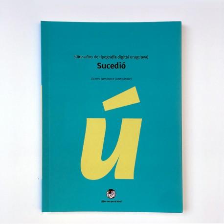 Diez años de tipografía uruguaya