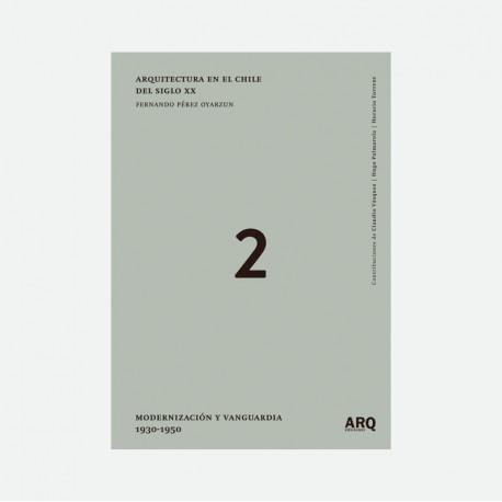 Arquitectura en el Chile del siglo XX Vol II