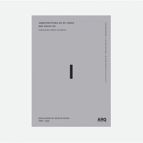 Arquitectura en el Chile del siglo XX Vol. 1