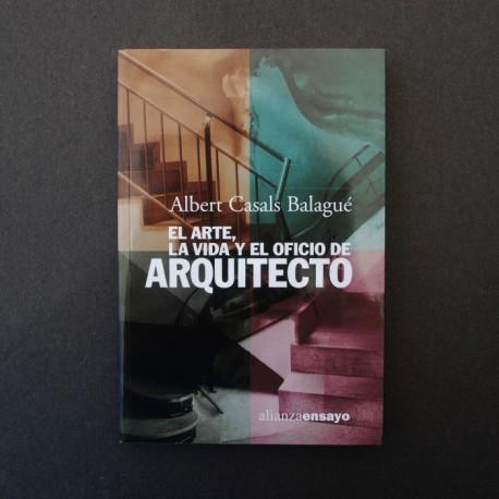 El arte, la vida y el oficio de arquitecto