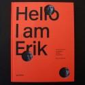 Hello, I am Erik Erik Spiekermann: Typographer, Designer, Entrepreneur